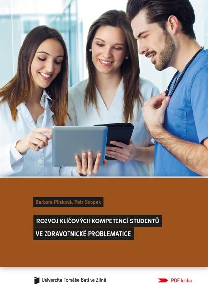 Obálka knihy Rozvoj klíčových kompetencí studentů ve zdravotnické problematice